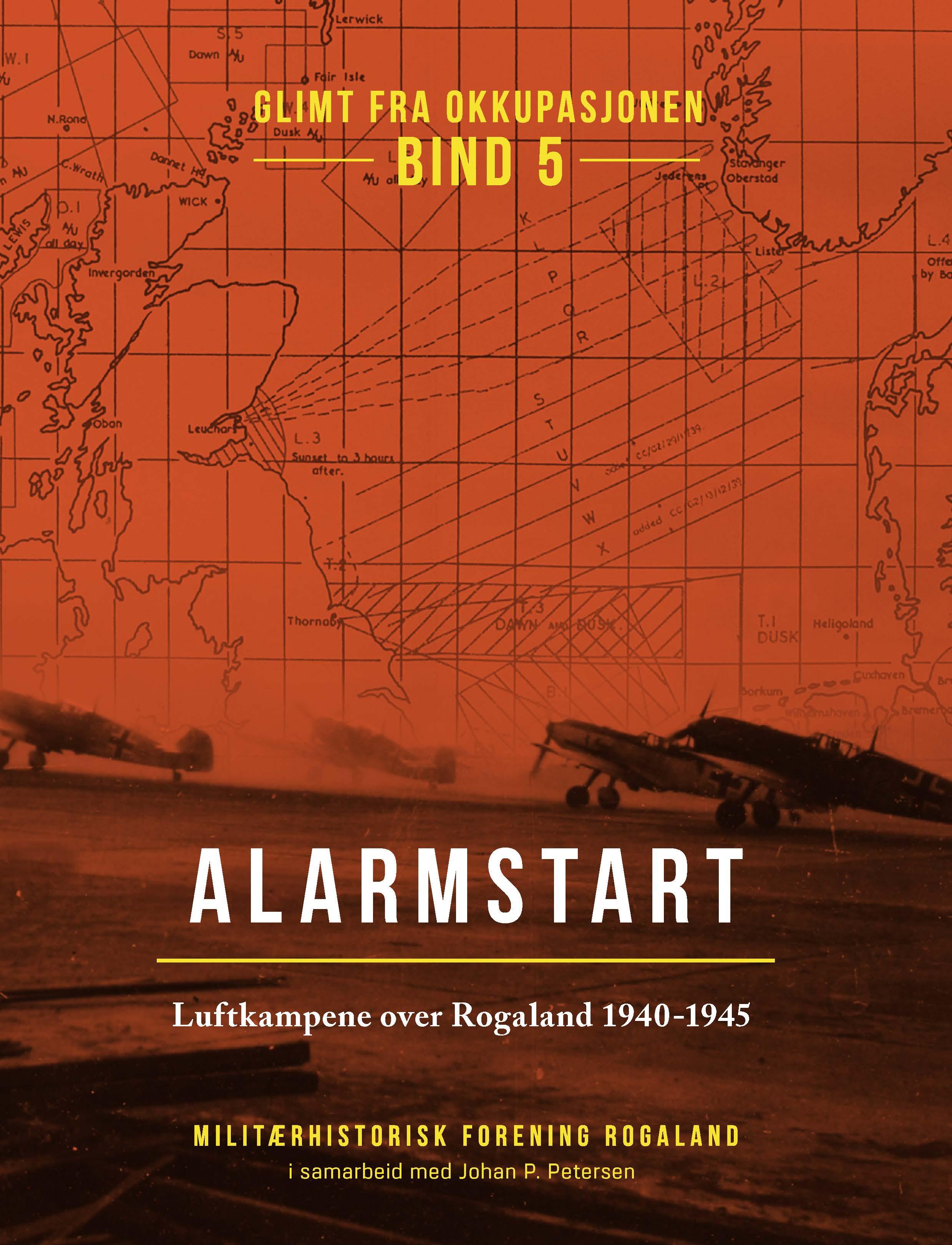Alarmstart. Luftkampene over Rogaland 1940-1945