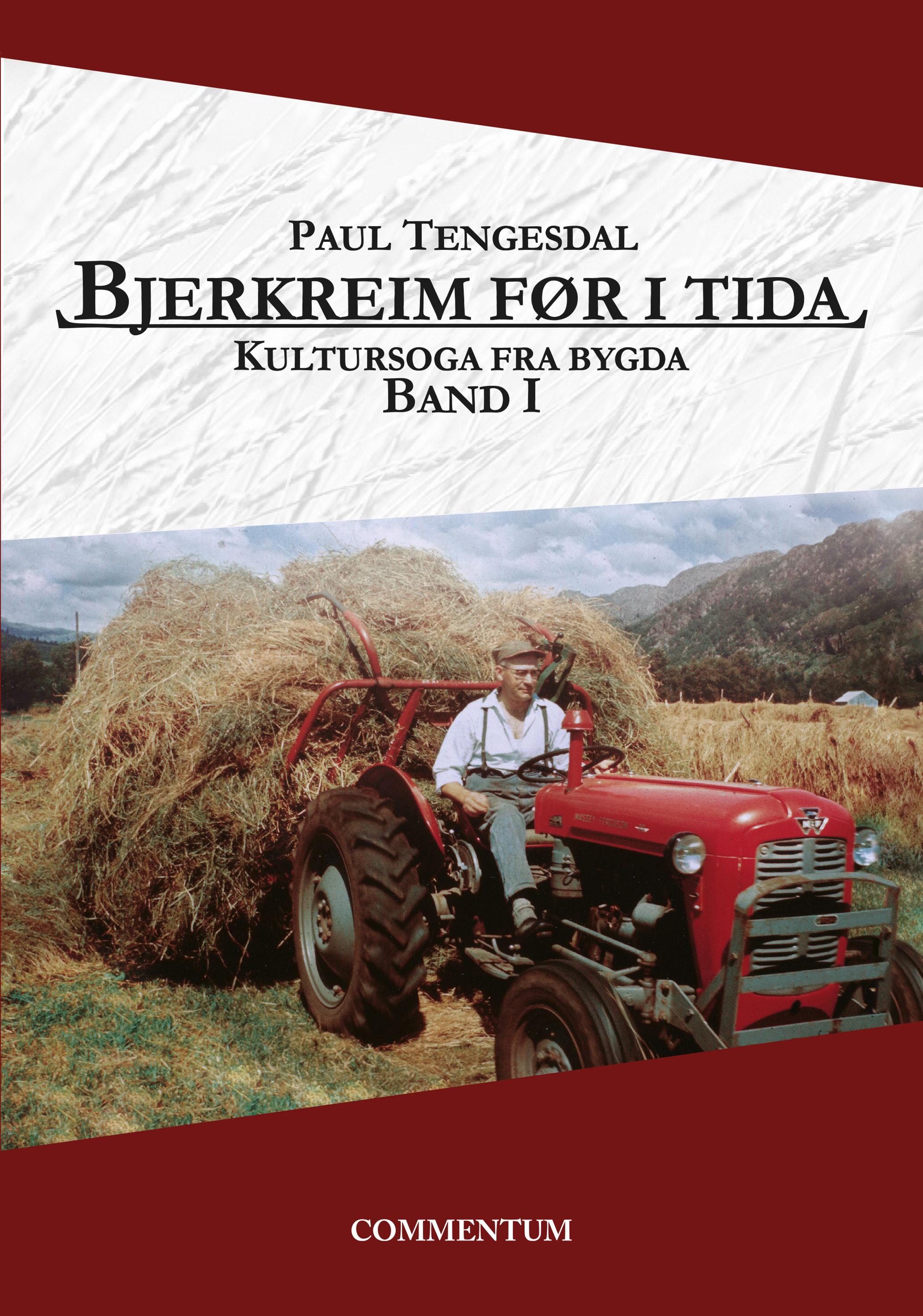 Bjerkreim før i tida. Kultursoga fra bygda. Band I